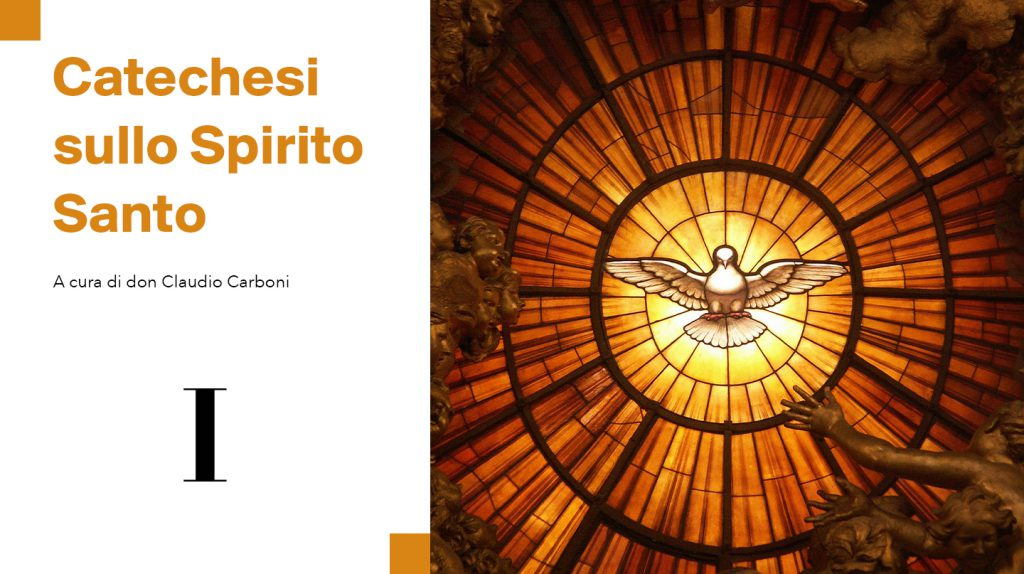 Catechesi sullo Spirito Santo - don Claudio Carboni